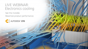 Fix Your Electronics Cooling Problems with Autodesk