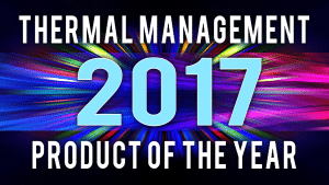 Thermal Live Announces 2017 Thermal Management Product of the Year Winner